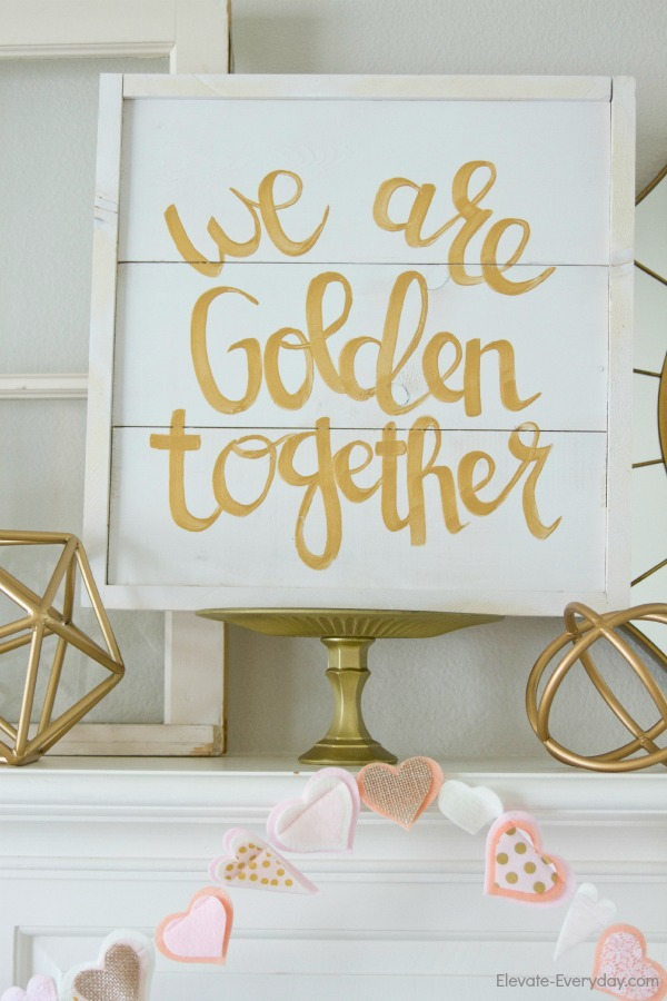 We Are Golden Together sign from Salty Bison - Valentine's Day Mantle with Salty Bison & Aidie's Hideaway by Utah lifestyle blogger By Jen Rose